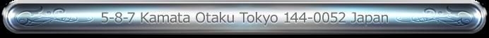 5-8-7 Kamata Otaku Tokyo 144-0052 Japan